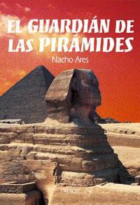 El Guardián de las Pirámides por Nacho Ares